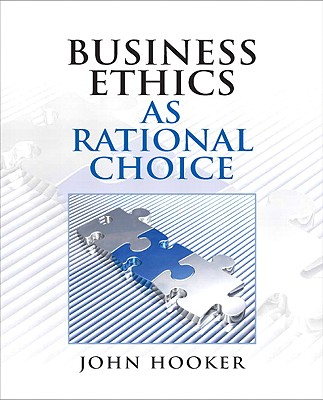 9780136118671-Business-Ethics-as-Rational-Choice