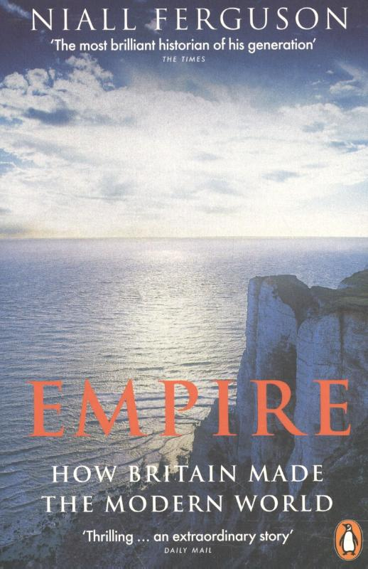 9780141987910-Empire-How-Britain-Made-the-Modern-World