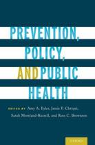 9780190224653-Prevention-Policy-and-Public-Health