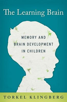 9780199917105-The-Learning-Brain-Memory-and-Brain-Development-in-Children