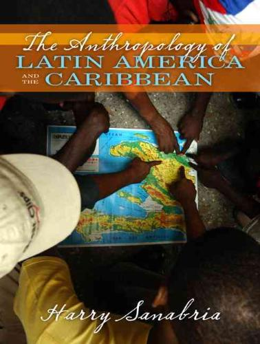 9780205380992-The-Anthropology-of-Latin-America-and-the-Caribbean