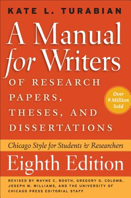 A Manual for Writers of Research Papers Theses and Dissertations Eighth Edition