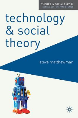9780230577572-Technology-And-Social-Theory