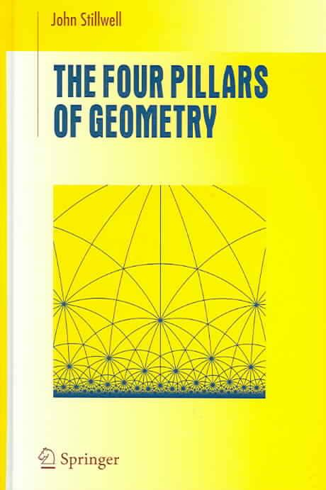 9780387255309-The-Four-Pillars-of-Geometry