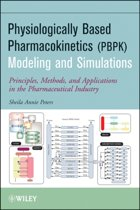 Physiologically Based Pharmacokinetic (PBPK) Modeling and Simulations