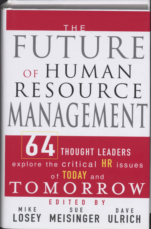 future of human resources A great human resources department is of utmost value to any company these  are the individuals responsible for fielding job applicants,.