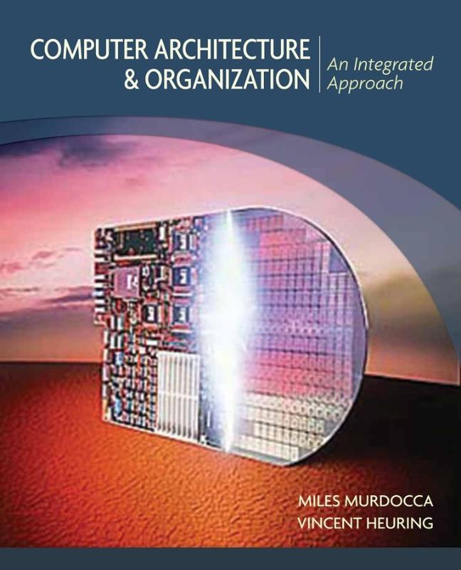 9780471733881-e-Study-Guide-for-Computer-Architecture-and-Organization-by-Miles-J.-Murdocca-ISBN-9780471733881