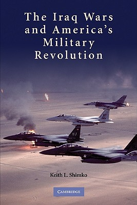 9780521128841-The-Iraq-Wars-and-Americas-Military-Revolution