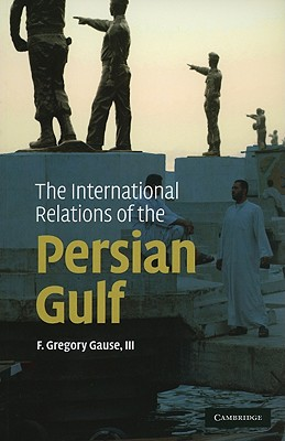 9780521137300-The-International-Relations-of-the-Persian-Gulf