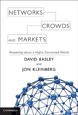9780521195331-Networks-Crowds-and-Markets