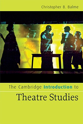 9780521672238-The-Cambridge-Introduction-to-Theatre-Studies