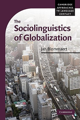 9780521710237-The-Sociolinguistics-of-Globalization