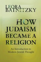 9780691160139-How-Judaism-Became-a-Religion