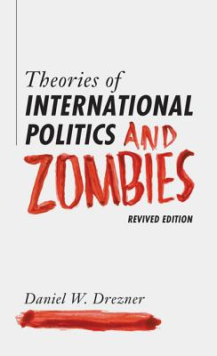 9780691163703-Theories-of-International-Politics-and-Zombies
