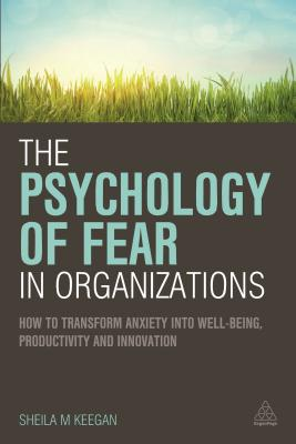 9780749472542-The-Psychology-of-Fear-in-Organizations
