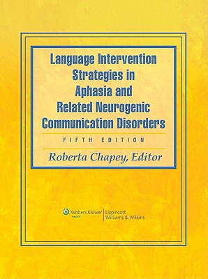 9780781769815-Studyguide-for-Language-Intervention-Strategies-in-Aphasia-and-Related-Neurogenic-Communication-Disorders-by-Editor-Roberta-Chapey-ISBN-9780781769