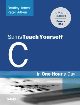 9780789751997-Sams-Teach-Yourself-C-in-One-Hour-a-Day
