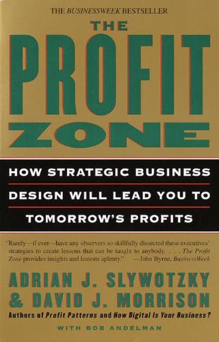 9780812933048-The-Profit-Zone-How-Strategic-Business-Design-Will-Lead-You-to-Tomorrows-Profits