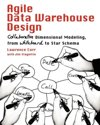 9780956817204-Agile-Data-Warehouse-Design-Collaborative-Dimensional-Modeling-From-Whiteboard-To-Star-Schema
