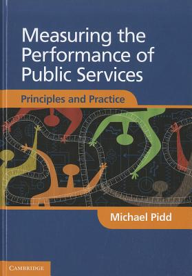 9781107004658-Measuring-the-Performance-of-Public-Services