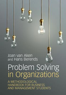 9781108402774-Problem-Solving-in-Organizations-A-Methodological-Handbook-for-Business-and-Management-Students