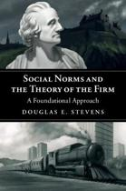 9781108437455-Social-Norms-and-the-Theory-of-the-Firm