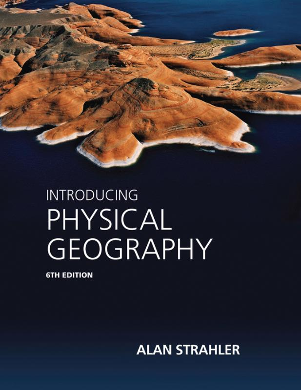 9781118396209-Introducing-Physical-Geography-6E