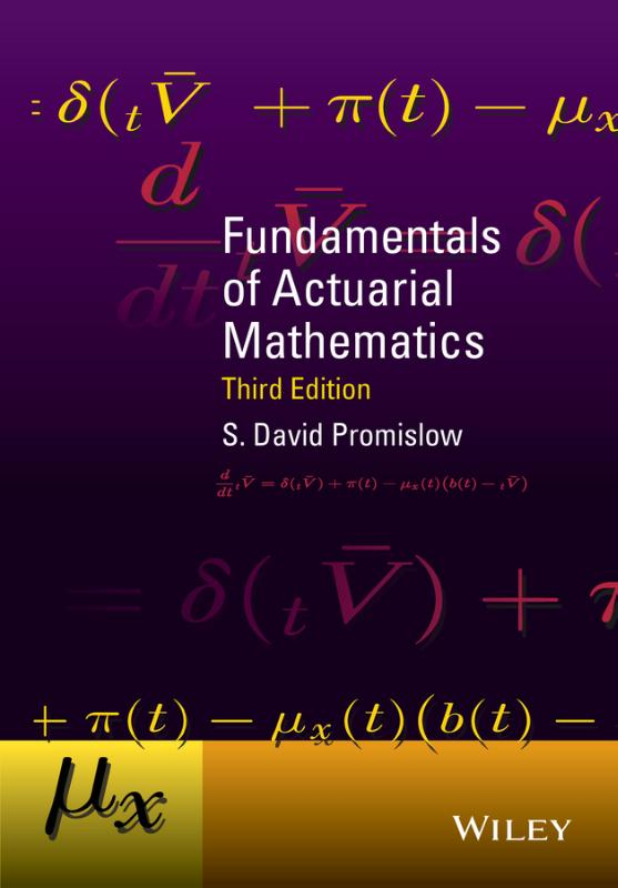9781118782460-Fundamentals-of-Actuarial-Mathematics