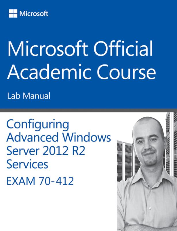 9781118883020-70-412-Configuring-Advanced-Windows-Server-2012-Services-R2-Lab-Manual