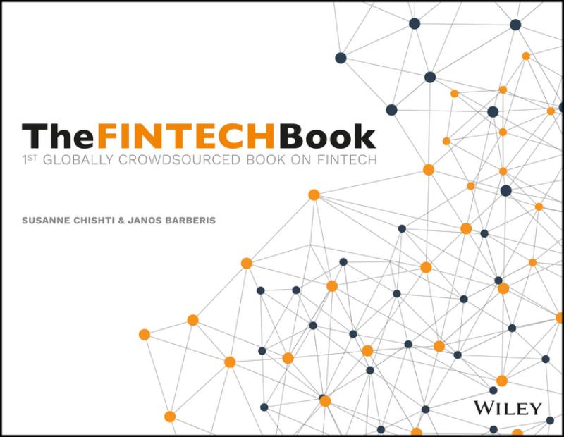 9781119218876-The-Fintech-Book---the-Financial-Technology-Handbook-for-Investors-Entrepreneurs-and-Visionaries