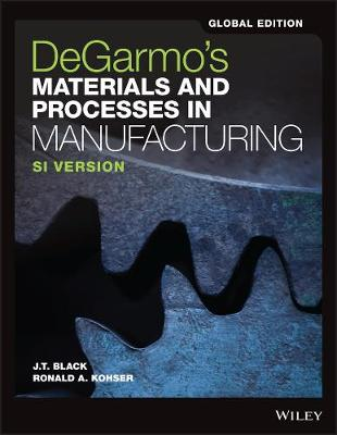 9781119382898-DeGarmos-Materials-and-Processes-in-Manufacturing
