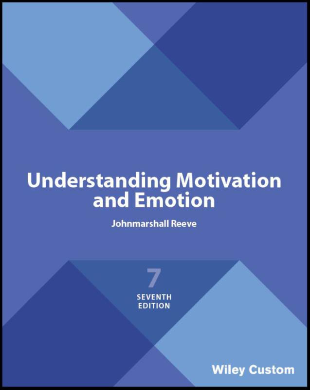 Understanding Motivation and Emotion, Seventh Edit ion