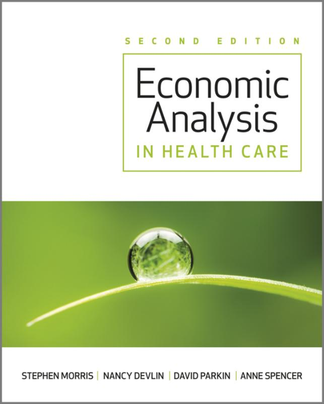 Economic Analysis in Healthcare, Second Edition