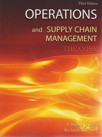 Operations and Supply Chain Mnagment: The Core 3e
