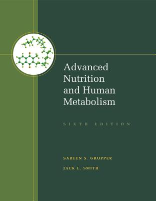 9781133104056-Advanced-Nutrition-and-Human-Metabolism