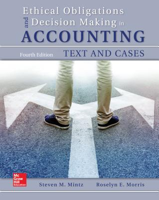 9781259543470-Ethical-Obligations-and-Decision-Making-in-Accounting-Text-and-Cases