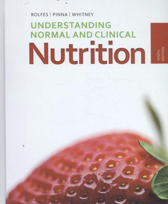 9781285458762-Understanding-Normal-and-Clinical-Nutrition