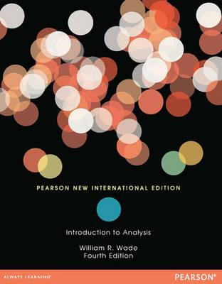 Introduction to Analysis: Pearson  International Edition