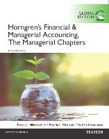 Horngren's Financial & Managerial Accounting, The Managerial Chapters,Global Edition