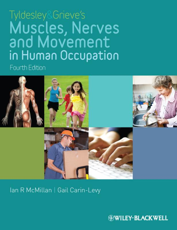 9781405189293-Tyldesley-and-Grieves-Muscles-Nerves-and-Movement-in-Human-Occupation