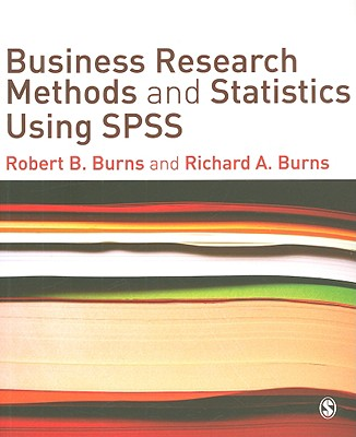 9781412945301-Studyguide-for-Business-Research-Methods-and-Statistics-Using-SPSS-by-Burns-Richard-ISBN-9781412945301