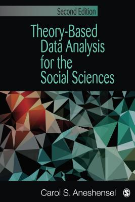 9781412994354-Theory-based-Data-Analysis-for-the-Social-Sciences