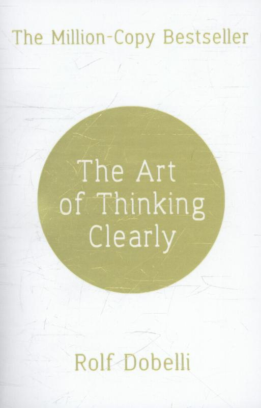 9781444759563-The-Art-of-Thinking-Clearly-Better-Thinking-Better-Decisions