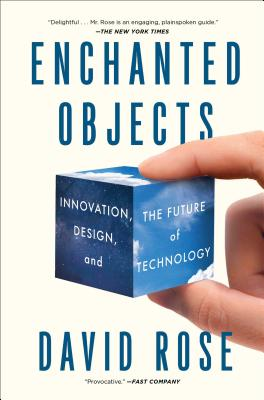 9781476725642-Enchanted-Objects-Innovation-Design-and-the-Future-of-Technology