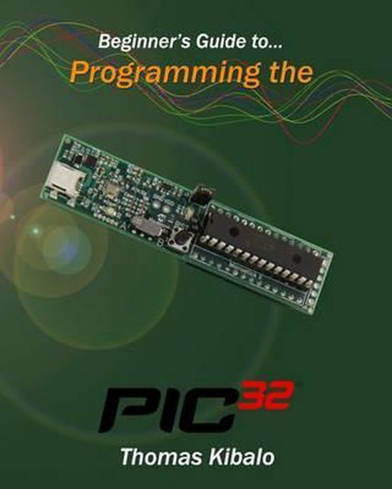 9781491046982-Beginners-Guide-to-Programming-the-Pic32