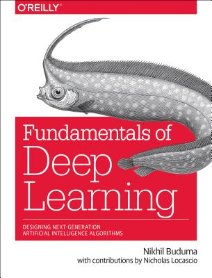 9781491925614-Fundamentals-of-Deep-Learning