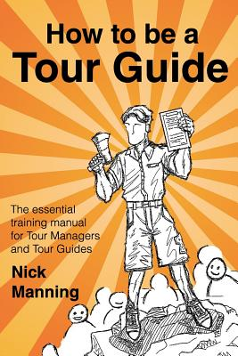 9781500971649-How-to-Be-a-Tour-Guide