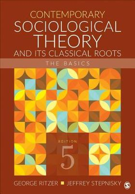 9781506339412-Contemporary-Sociological-Theory-and-Its-Classical-Roots-The-Basics