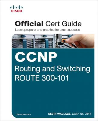 9781587205590-CCNP-Routing-and-Switching-Route-300-101-Official-CERT-Guide