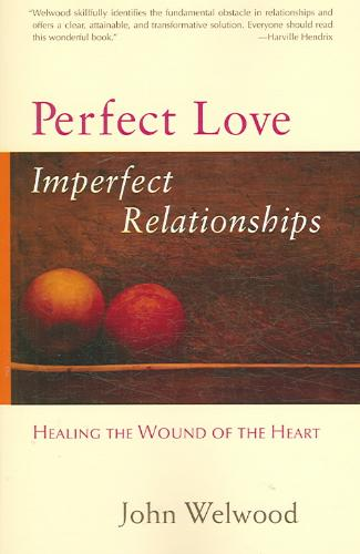 9781590303863-Perfect-Love-Imperfect-Relationships